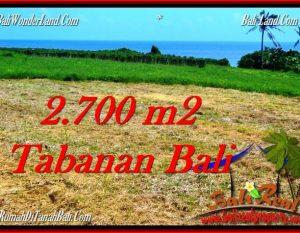 JUAL TANAH di TABANAN 2,700 m2  View Laut, Gunung dan Sawah