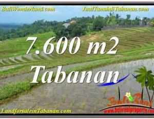 TANAH MURAH  di TABANAN BALI DIJUAL 7,600 m2  View Laut, Gunung dan sawah